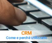 CRM: come si utilizza e perchè le aziende ne fanno uso?