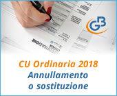 Certificazione Unica 2018: nuova ordinaria, annullamento o sostituzione