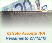 Calcolo Acconto IVA 2019: versamento 27 dicembre
