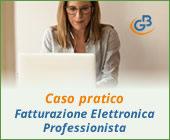 Caso Pratico: Fatturazione Elettronica Professionista