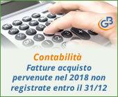 Contabilità: fatture acquisto pervenute nel 2018 non registrate entro il 31 dicembre