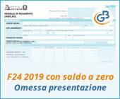 F24 2019 con saldo a zero: omessa presentazione