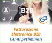 Fatturazione Elettronica B2B: cenni preliminari prima dell'obbligatorietà
