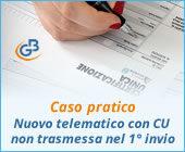 Caso pratico: nuovo file telematico con CU non trasmessa nel primo invio