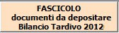 Fascicolo documenti da depositare Bilancio Tardivo 2012