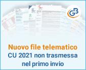 Nuovo file telematico: Certificazione Unica 2021 non trasmessa nel primo invio