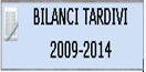 Bilanci Tardivi 2009-2014