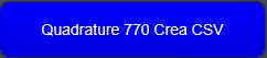 Quadrature 770 crea CSV