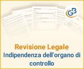 Revisione legale: Indipendenza dell'organo di controllo