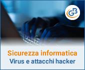 Sicurezza informatica: come proteggersi da virus e attacchi hacker